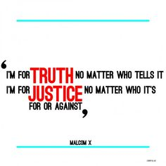 malcolm x truth quotes | Malcolm X Quote: I'm For Truth No Matter Who Tells It - Islamic ...
