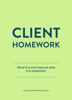Client Homework - What it is and reasons why it is important