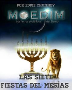 EL VERDADERO ISRAEL DE YAHWEH: MOEDIM LAS FIESTAS PROFÉTICAS DEL ETERNO YHWH