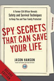 Spy Secrets That Can Save Your Life Deluxe (Enhanced Edition) | http://paperloveanddreams.com/book/1023583400/spy-secrets-that-can-save-your-life-deluxe-enhanced-edition | The deluxe edition of Spy Secrets That Can Save Your Life includes 10 exclusive videos from author and former CIA officer Jason Hanson that demonstrate practical tactics everyday civilians can use to protect themselves.When Jason Hanson joined the CIA in 2003, he never imagined that the same tactics he used as a CIA…