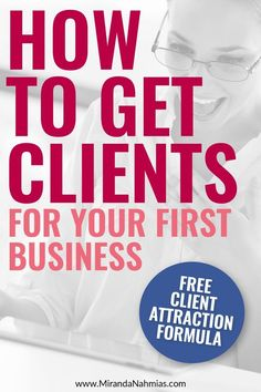 How to Get Clients for Your First Business (plus the FREE client attraction formula workbook) // Miranda Nahmias