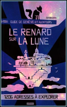 Le Renard sur la Lune (the Fox on the Moon).a great free guide to Geneva's must know addresses published by UNIRESO. Geneva, Fox, Movies, Movie Posters, Moon, Films, Film Poster, Cinema, Movie