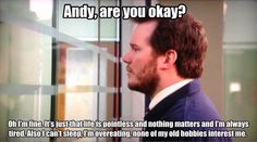 Andy are you okay? Everything is pointless.
