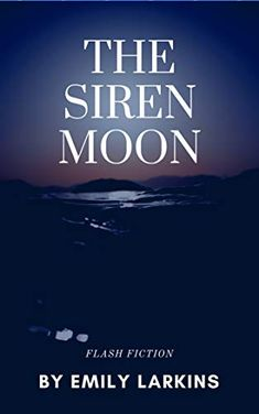 The Siren Moon, the first in THE SIREN series. A siren's rite of passage is to choose a human to drown. The fate of a siren that misses her mark: to be torn apart by her sisters. To make this task all the more difficult, another seeks power and will stop at nothing to see Serena's demise. #flashfiction #shortstory #siren #mermaid #pirate #fiction #fantasy #riteofpassage