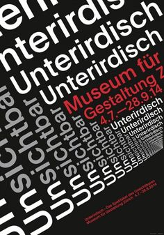Unterirdisch Das Spektakel des Unsichtbaren (Underground — The Spectacle of the… Typography Quotes, Typography Design, Lettering, Graphic Design Posters, Graphic Design Inspiration, Style International, Experimental Type, Paula Scher, Swiss Style