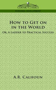 "s to Marriage"" Subtitled A Ladder to Practical Success, this little book is chock full of handy advice for a young man looking to make his way in the world... or at least in the world of 1895, when it was first published."