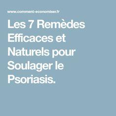 Les 7 Remèdes Efficaces et Naturels pour Soulager le Psoriasis.