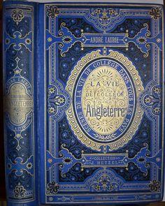 cycle La Vie de Collège dans tous les Temps et dans tous les Pays  par André Laurie  La Vie de Collège en Angleterre Première édition originale de 1881 dans une percaline décorée bleu.