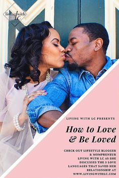 The 5 Love Languages that can save your Relationship.    #livingwithlc #lifestyleblogger  #Relationship #relationshipgoals #relationshipadvice #relationshipcoach #blacklove