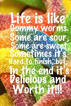 That's true. Some times in life it can be sour. But just stick with it. After the sour is gone, it will be delicious ! Secret Sister Gifts, Secret Pal, Nobodys Perfect, Word Of Mouth, Birthday Board, Gift Quotes, Book Girl, Worms, Party Planning
