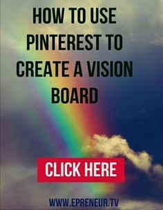 Creating a Vision Board   How to use Pinterest to create a vision board www.Epreneur.TV # ...