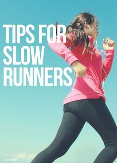 Great running tips for slow runners.