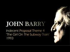 JOHN BARRY Indecent Proposal Theme 4 - The Girl On The Subway Train 1993 - YouTube