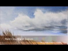 How to paint Clouds. Sky and Swaying Grass in watercolor. Simple, easy and fun. Peter Sheeler - YouTube Watercolor Sky, Watercolor Paintings, Peter Sheeler, Dark Makeup, Nature Journal, Large Painting, Youtube, Garden Design, Grass