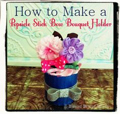 How to Make a @Popsicle Stick Bow Bouquet Holder (AND win a $25 Target GC!) #Sponsored #Giveaway