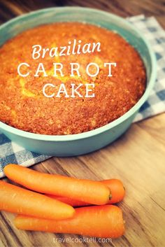 Brazilian Carrot Cake | Travel Cook Tell