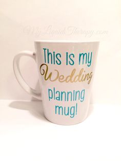 """Personalized """"This is my Wedding planning mug!"""" Vinyl Coffee Mug TWO Sided Bachelorette, Shower, Wedding Gift (Made to Order)"""