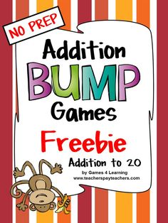 FREEBIES - Addition Bump Games from Games 4 Learning - These printable addition bump games are 2 player games that require only dice and counters to play.