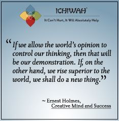 """Ernest Holmes, """"If we allow the world's opinion to control our thinking, ... """""""
