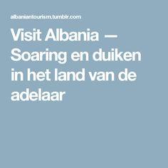 Visit Albania — Soaring en duiken in het land van de adelaar