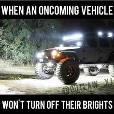 Jeeps and Jeep Girls. Some pics and vids are my personal ones, but most pics are from the net so if its yours or copyrighted let me know and it will be removed. Truck Memes, Car Jokes, Funny Car Memes, Jeep Jk, Jeep Truck, Jeep Humor, Car Humor, Jeep Quotes, Road Quotes