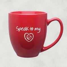 Speak to My Heart Mug