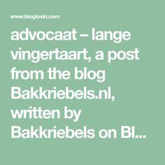 advocaat – lange vingertaart, a post from the blog Bakkriebels.nl, written by Bakkriebels on Bloglovin' Writing, Blog, Writing Process