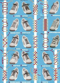 Awesome shoelace patterns. I like the 6th one, really cool.