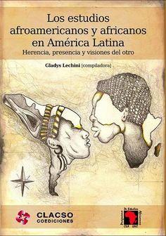 Los estudios afroamericanos y africanos en America Latina