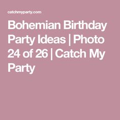 Bohemian Birthday Party Ideas | Photo 24 of 26 | Catch My Party