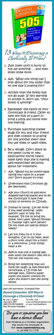 "Wondering how to help an ill friend? Go... BEYOND a casserole. Here are a few ideas that are in the very handy book ""Beyond Casseroles."" This is actually a bookmark you can get in bulk too- a great insert for your church, conference, etc. to spread the word about other ways to encourage an ill friend than always bringing food (many people have restrictive diets so they can't eat half the stuff people bring anyway)"
