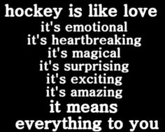 Hockey is Like Love - We Love Hockey - Hockey Love - Love Hockey. HockeyGods strives to untie hockey fans from across the globe covering all types of hockey imaginable. Hockey Rules, Flyers Hockey, Blackhawks Hockey, Hockey Teams, Chicago Blackhawks, Hockey Players, Hockey Stuff, Hockey Sayings, Funny Hockey