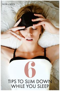 Getting a better night's sleep is one of the easiest ways to lose weight. Add these six bedtime habits to your routine, and you'll make your weight loss journey sooo much easier. Womanista.com