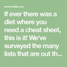 If ever there was a diet where you need a cheat sheet, this is it! We've surveyed the many lists that are out there and come up with a composite list. Alcohol Intolerance, Hissy Fit, Outfits Casual, Girl Outfits, Food Lists, Cheat Sheets, Food Allergies, Cheating, Health Fitness