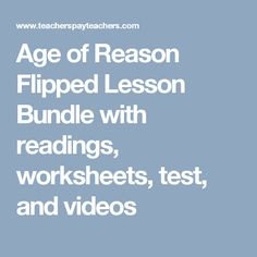 Age of Reason Flipped Lesson Bundle with readings, worksheets, test, and videos Thomas Paine, Flip Out, I Series, Reading Worksheets, American Literature, Flipping, Curriculum, Classroom, Age