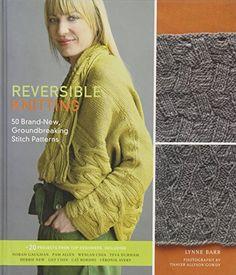 Reversible Knitting: 50 Brand-New, Groundbreaking Stitch Patterns von Lynne Barr http://www.amazon.de/dp/158479805X/ref=cm_sw_r_pi_dp_.ePfxb1VX5SK1