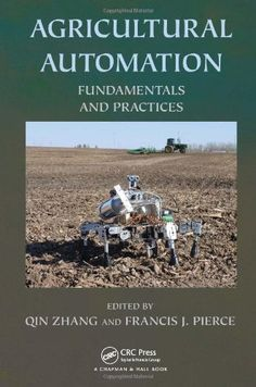 Agricultural Automation: Fundamentals and Practices by Qin Zhang http://www.amazon.com/dp/1439880573/ref=cm_sw_r_pi_dp_sTc3wb1X0N4F5