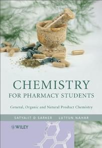 Chemistry For Pharmacy Students: General, Organic and Natural Product Chemistry By Satyajit D. Sarker and Lutfun Nahar http://chemistry.com.pk/books/chemistry-for-pharmacy-students/