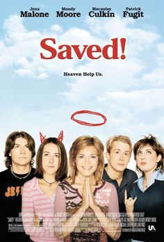 Saved! A hilarious movie about a crazy Christian high school and some students who no longer want to put up with Mandy Moore's shit. Plus it has Macaulay Culkin as an atheist in a wheelchair.