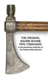 Original Tomahawk of Squire BOONE Jr (bro/o Daniel)