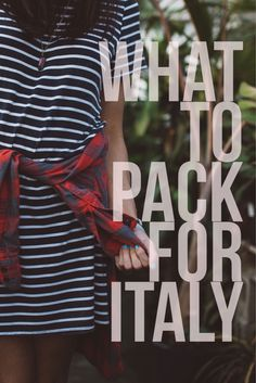 Wondering what in the world to pack for your vacation to Italy? Look no further.