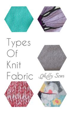 Types of Knit Fabric - Melly Sews - Helpful description of the different types of knit fabrics!