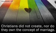 Christians do not own the concept of marriage. I'd like to point out that I am a Christian and I agree with this statement! #Loveislove