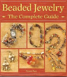 beaded jewelry - the complete guide -