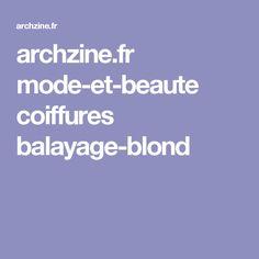 archzine.fr mode-et-beaute coiffures balayage-blond