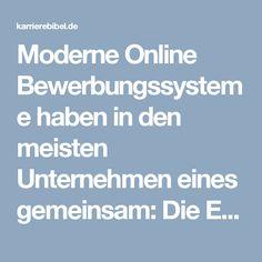 Moderne Online Bewerbungssysteme haben in den meisten Unternehmen eines gemeinsam: Die Erstauswahl findet automatisch statt. Wie zeigen, wie Sie diese überstehen.  http://karrierebibel.de/erstauswahl/