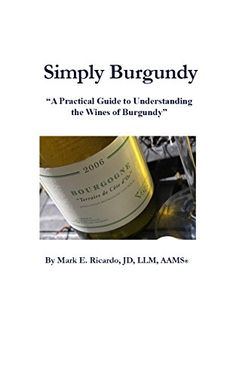 Simply Burgundy A Practical Guide to Understanding the Wines of Burgundy * Visit the image link more details.