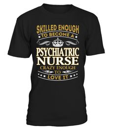 Psychiatric Nurse - Skilled Enough To Become #PsychiatricNurse