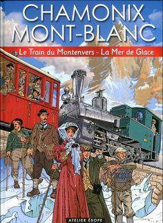 Couverture de Chamonix Mont-Blanc -2- Le Train du Montenvers - La Mer de Glace Train Posters, Ski Posters, Railway Posters, Vintage Ski, Vintage Travel Posters, Vintage Trains, Chamonix Mont Blanc, Ville France, Vintage Graphic Design