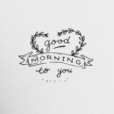 Mornin, sunshine.